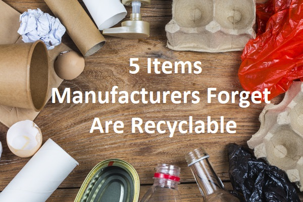 5 Items Manufacturers Forget Are Recyclable