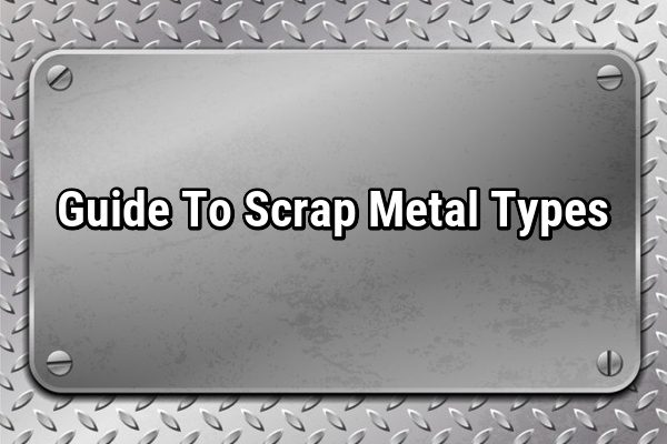 Guide To Scrap Metal Types